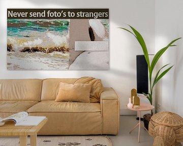 Never send foto's to stranges
