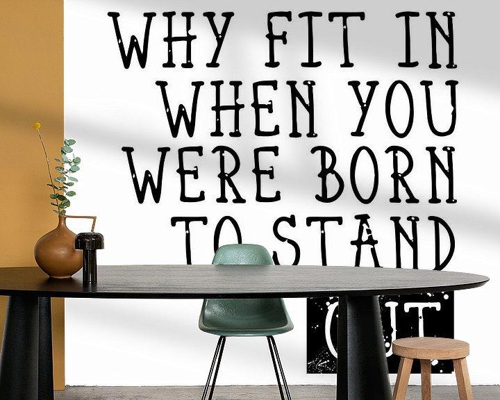 Sfeerimpressie behang: Born to Stand Out van Melanie Viola