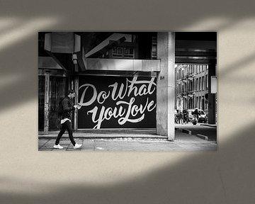 Do What You Love van PIX URBAN PHOTOGRAPHY