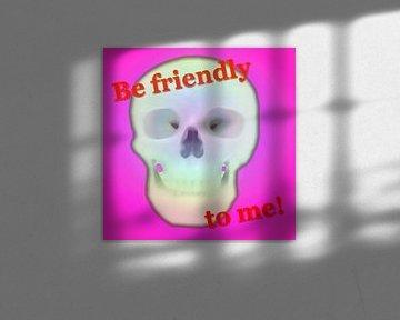 Be friendly to me! van Harry Ucksche