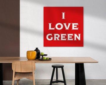 I love green (in red) von Stefan Couronne