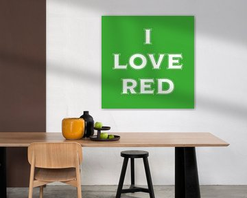 I love RED in green