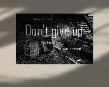 "Inspiration ""Don't give up"" van henrie Geertsma"