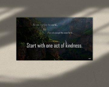 """Inspiration """"Kindness"""" van henrie Geertsma"""