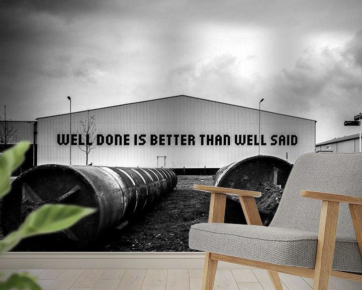 Beispiel fototapete: Well done is better than well said von Mirjam van der Linden