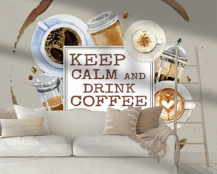 Sfeerimpressie behang: Keep calm and drink coffee van Rob van der Teen