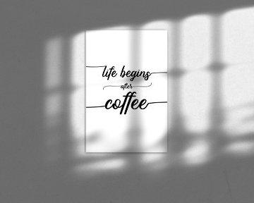 TEXT ART Life begins after coffee van Melanie Viola
