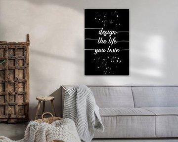TEXT ART Design the life you love van Melanie Viola