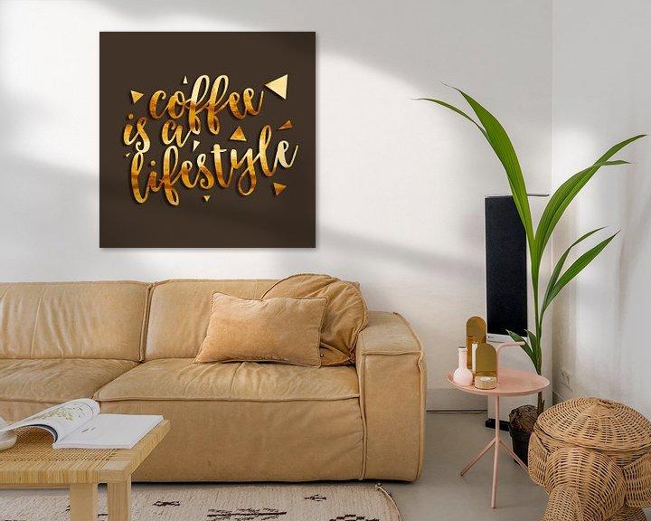Sfeerimpressie: Text Art COFFEE IS A LIFESTYLE van Melanie Viola