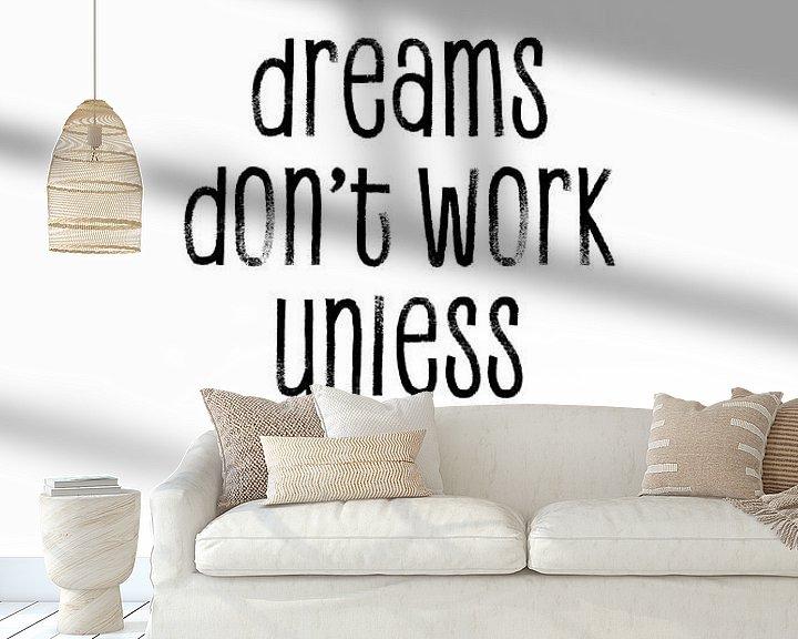 Sfeerimpressie behang: TEXT ART Dreams don't work unless you do van Melanie Viola