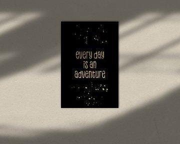 TEXT ART GOLD Every day is an adventure von Melanie Viola