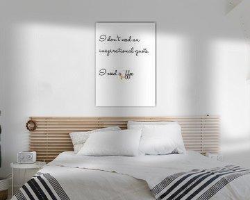 Ich brauche kein inspirierendes Zitat... Ich brauche Kaffee von Léonie Spierings