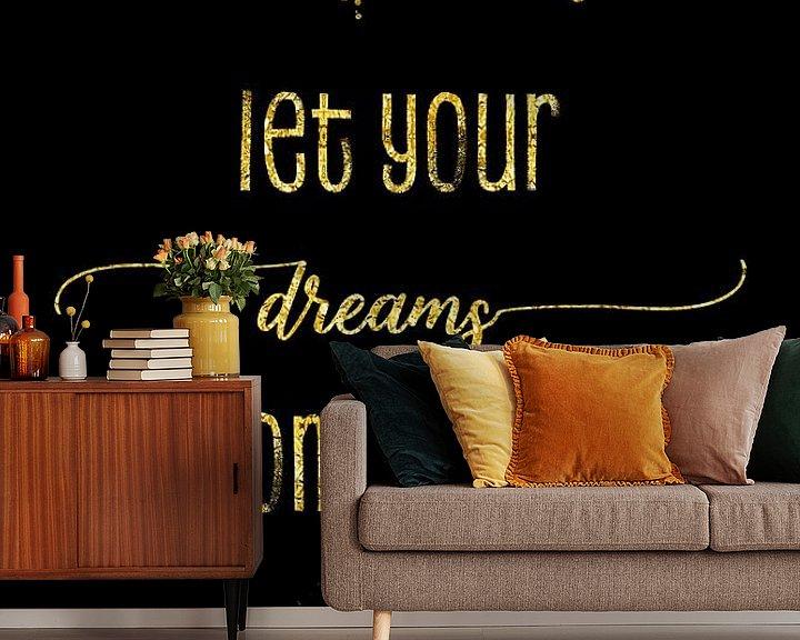 Sfeerimpressie behang: TEKST VORM van GOUD Laat uw dromen uitkomen van Melanie Viola