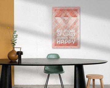 Graphic Art DO MORE OF WHAT MAKES YOU HAPPY | rosegold von Melanie Viola