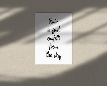 Rain is just Confetti van Didden Art
