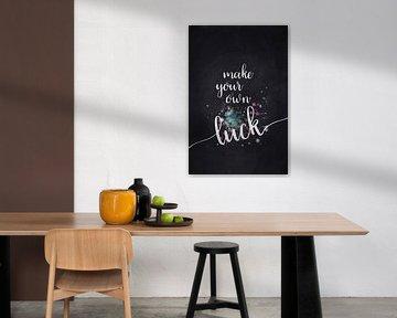 De tekst art MAKE YOUR OWN LUCK van Melanie Viola