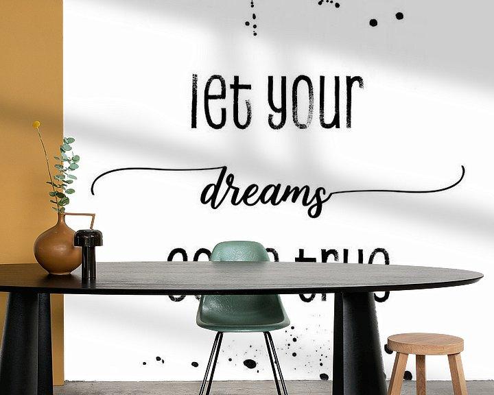 Beispiel fototapete: TEXTKUNST Let your dreams come true von Melanie Viola
