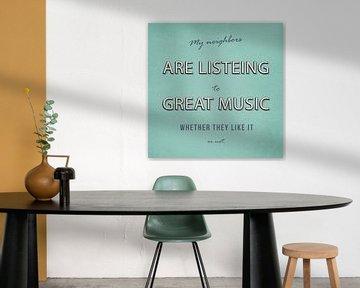 Meine Nachbarn hören gute Musik von Felix Brönnimann