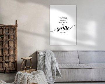 THERE IS ALWAYS A REASON TO SMILE von Melanie Viola