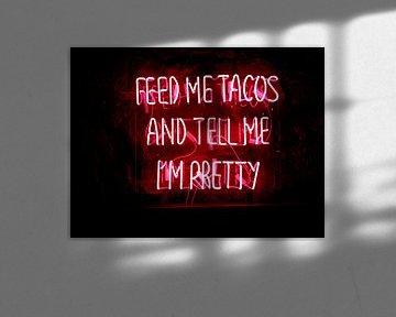 Füttere mich mit Tacos und sag mir, dass ich schön bin Text