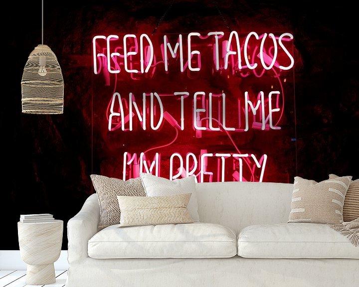Beispiel fototapete: Füttere mich mit Tacos und sag mir, dass ich schön bin Text von Atelier Liesjes