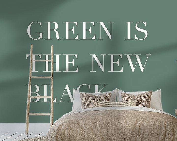 Beispiel fototapete: Grün ist das neue Schwarz - Text Poster - Typografie von MDRN HOME