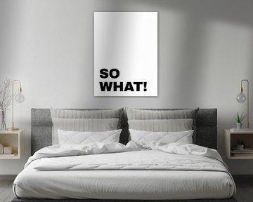 'So What!' Typografie Print van MDRN HOME