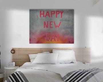 Happy New Day von Toekie -Art
