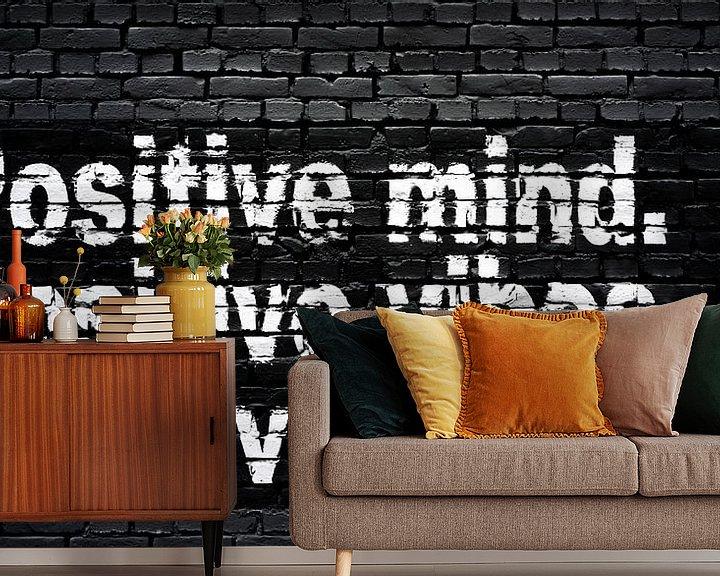 Sfeerimpressie behang: Positieve geest, positieve vibraties, positief leven. van Günter Albers