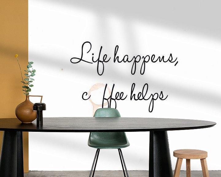Beispiel fototapete: Leben passiert, Kaffee hilft von Léonie Spierings
