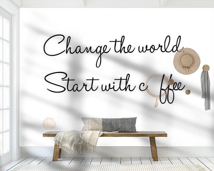 Beispiel fototapete: Die Welt verändern. Beginnen Sie mit Kaffee von Léonie Spierings