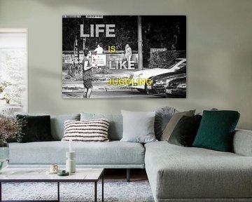 Das Leben ist wie Jonglieren von GerART Photography & Designs