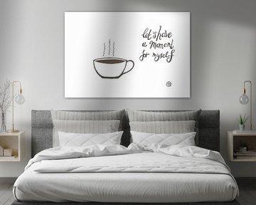 Kunst & Zitat, Kaffee Trinken von Monique van Kipshagen