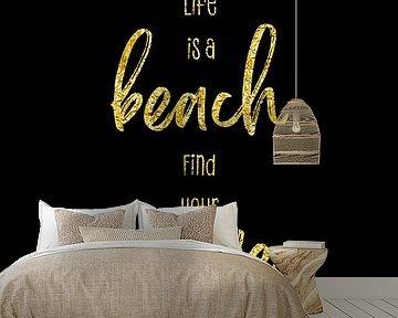 Life is a beach. Find your wave. van Melanie Viola
