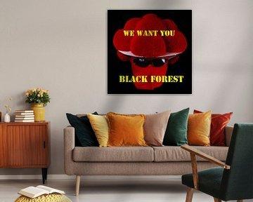 Black Forest WE WANT YOU von Ingo Laue