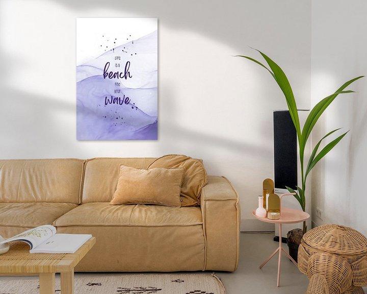Sfeerimpressie: Life is a beach. Find your wave. | floating colors van Melanie Viola